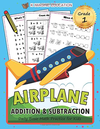 Airplane Addition and Subtraction Grade 1: Daily Basic Math Practice for Kids (Daily Math Practice Workbook) pdf epub