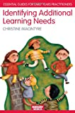Identifying Additional Learning Needs in the Early Years: Listening to the Children (The Nursery World/Routledge Essential Guides for Early Years Practitioners), Christine Macintyre, 0415362148