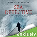 Ein Grab in den Wellen (Sea Detective 1) Audiobook by Mark Douglas-Home Narrated by Michael Schwarzmaier
