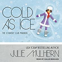 Cold as Ice: Country Club Murders, Book 6 Audiobook by Julie Mulhern Narrated by Callie Beaulieu