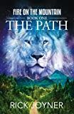 THE PATH is Book One in the Series Fire on the Mountain by Rick Joyner. The lion that is inside of you is greater than any lion. Written in the genre of The Final Quest trilogy, this is a prophetic allegory that goes deeper, further, and high...