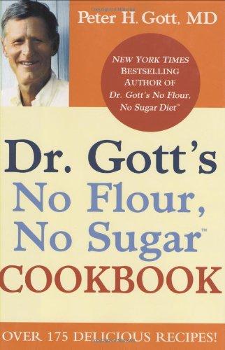 Dr. Gott's No Flour, No Sugar(TM) Cookbook pdf epub