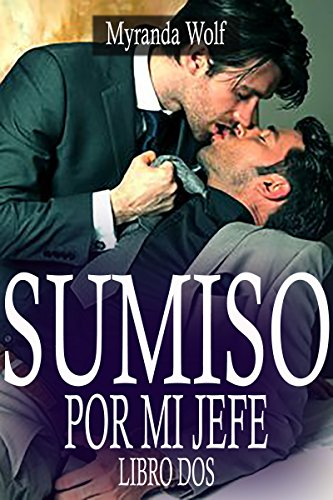 Sumiso por mi jefe Libro Dos: (Erotica Gay BDSM) (Spanish Edition)