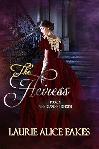 The Heiress The Glass Goldfinch Book 2