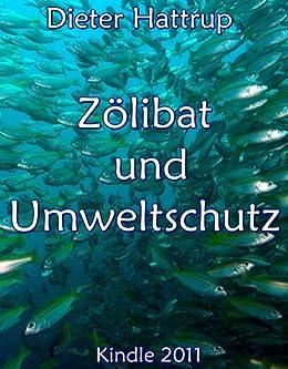 Zölibat und Umweltschutz (German Edition)