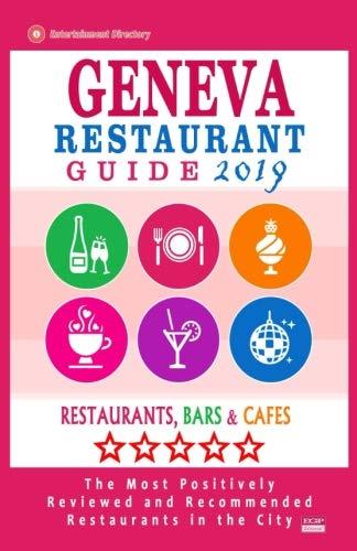 Geneva Restaurant Guide 2019: Best Rated Restaurants in Geneva, Switzerland - Restaurants, Bars and Cafes Recommended for Visitors, Guide 2019