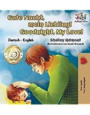 Gute Nacht, mein Liebling! Goodnight, My Love!: German English Bilingual (German English Bilingual Collection) (German Edition)
