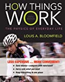 How Things Work : The Physics of Everyday Life, Bloomfield, Louis A., 1118580265
