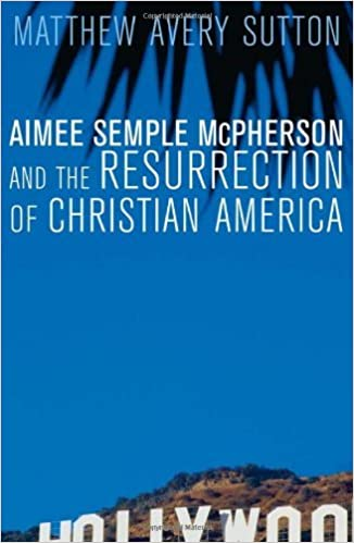 Aimee semple mcpherson and the resurrection of christian america aimee semple mcpherson and the resurrection of christian america kindle edition by matthew avery sutton religion spirituality kindle ebooks fandeluxe Images