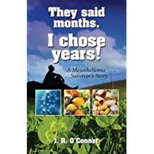 They Said Months. I Chose Years! A Mesothelioma Survivor's Story
