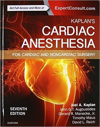 Kaplan's Cardiac Anesthesia: In Cardiac And Noncardiac Surgery, 7e por Joel A. Kaplan Md epub