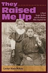 They Raised Me Up: A Black Single Mother and the Women Who Inspired Her Hardcover
