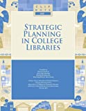Strategic Planning in College Libraries, Eleonora Dubicki, 0838985882
