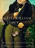 Mr. Fitzwilliam Darcy, Abigail Reynolds, 140222947X