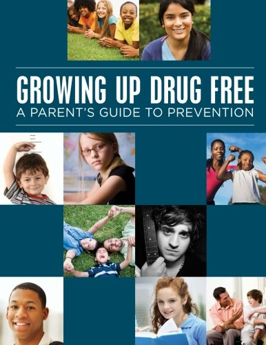 Drug Prevention - Growing up Drug Free: A Parents Guide to Prevention (Black and White)