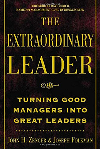The Extraordinary Leader : Turning Good Managers into Great Leaders