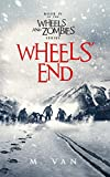 Wheels' End: Book Four in the Wheels and Zombies series
