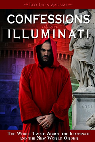 - Confessions of an Illuminati, Volume I: The Whole Truth About the Illuminati and the New World Order