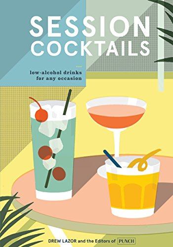 Session Cocktails: Low-Alcohol Drinks for Any Occasion cover