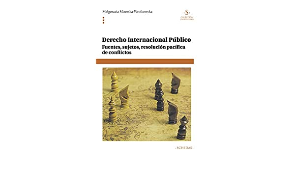 Derecho internacional público: Fuentes, sujetos, resolución pacífica de conflictos (Colección Universidad nº 9) (Spanish Edition) - Kindle edition by ...