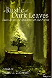 img - for A Rustle of Dark Leaves: Tales from the Shadows of the Forest book / textbook / text book