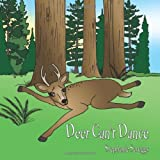 Deer Can't Dance, Stephanie Scruggs, 1449045359
