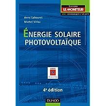 Energie solaire photovoltaïque - 4ème édition (Environnement et sécurité) (French Edition)