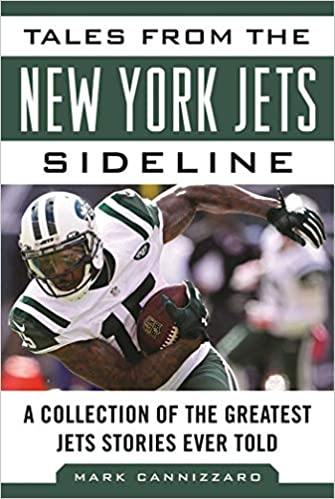 75277433 Tales from the New York Jets Sideline: A Collection of the Greatest ...