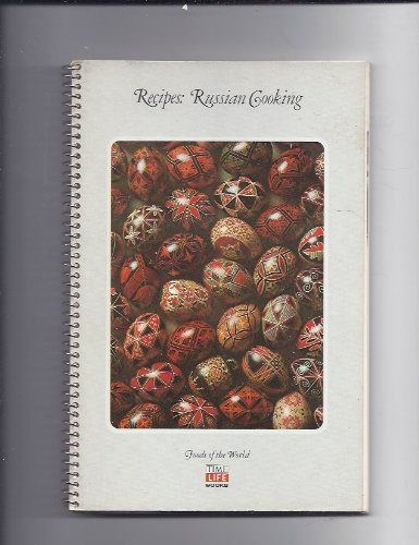 Recipes: Russian Cooking by Drawings by Matt Greene, Photos by Fred Eng. Time Life