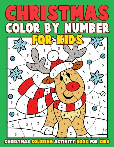 Christmas Color by Number for Kids: Christmas Coloring Activity Book for Kids: A Childrens Holiday Coloring Book with Large Pages (kids coloring books ... Regular Christmas Coloring Sheets -
