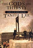 The Gods Are Thirsty, Tanith Lee, 0879516720