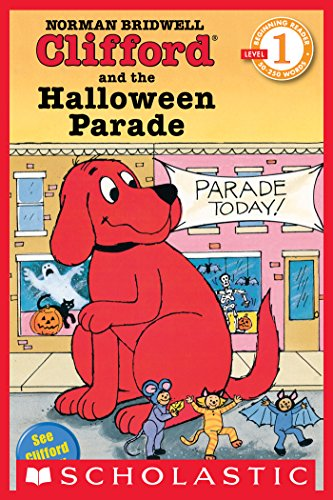Clifford and the Halloween Parade (Scholastic Reader, Level -