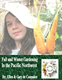 Fall and Winter Gardening in the Pacific Northwest