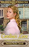 Caroline's Love: Historical Western Romance (Mail Order Brides of Hickory Stick) (Volume 1) by  Patricia PacJac Carroll in stock, buy online here