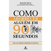 Como aborrecer alguém em 90 segundos (Portuguese Edition)