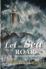 Let the Sea Roar: Inspirational stories about women by women Paperback