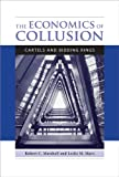 img - for The Economics of Collusion: Cartels and Bidding Rings (MIT Press) book / textbook / text book