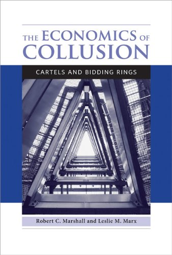 The Economics of Collusion: Cartels and Bidding Rings (The MIT Press) pdf epub