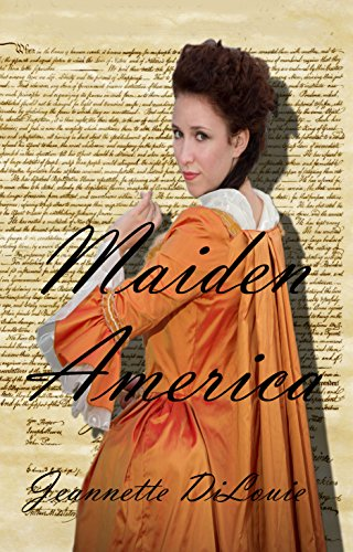Maiden America (Founding America Book 1) by [DiLouie, Jeannette]