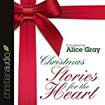 Christmas Stories for the Heart   Alice Gray