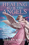 Healing with the Angels: How the Angels Can