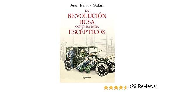 La Revolución rusa contada para escépticos eBook: Juan Eslava Galán, Juan Eslava Galán: Amazon.es: Tienda Kindle