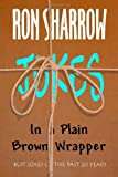 Jokes in a Plain Brown Wrapper, Ron Sharrow, 1453704795