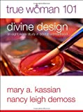 Divine Design, Mary A. Kassian and Nancy Leigh DeMoss, 0802403565