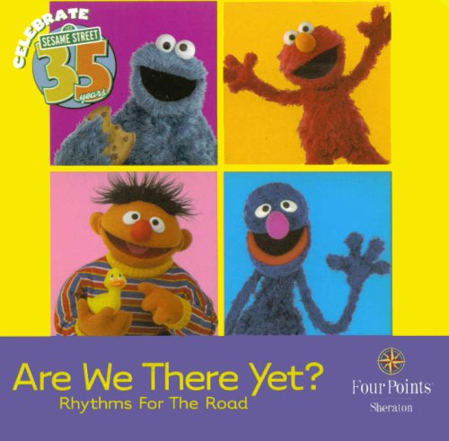Are We There Yet? Rhythms for the Road (Sesame Street) (Muppets On Wheels)