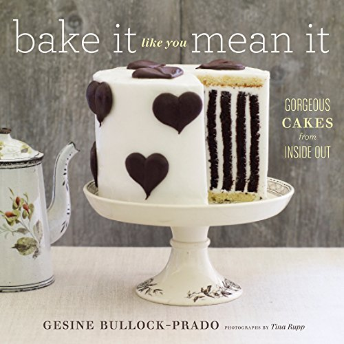 Bake It Like You Mean It: Gorgeous Cakes from Inside Out (Shop Online Prada)