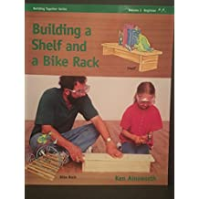 Building a Shelf and a Bike Rack: Beginner II - two hammers ('a little more ambitious')