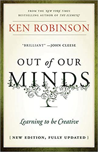 Out of Our Minds: Learning to be Creative: Robinson, Ken ...