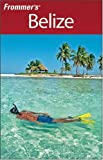 Frommer's Belize, Eliot Greenspan, 0470287799