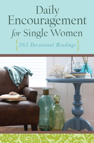 Daily Encouragement for Single Women: 365 Devotional Readings